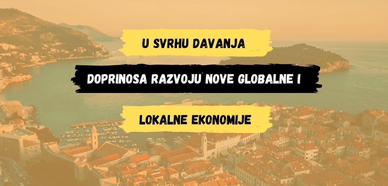 u svrhu davanja doprinosa razvoju nove globalne i lokalne ekonomije